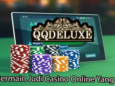 Cara Bermain Judi Casino Online Yang Benar