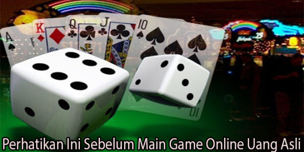 Perhatikan Ini Sebelum Main Game Online Uang Asli