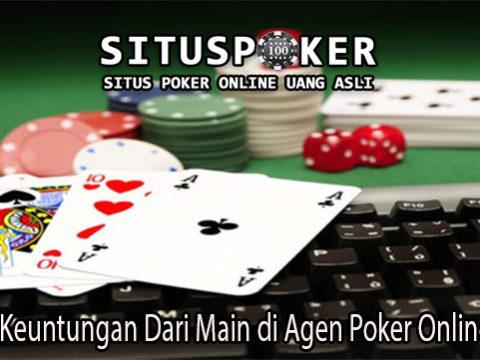Ketahui Keuntungan Dari Main di Agen Poker Online Resmi