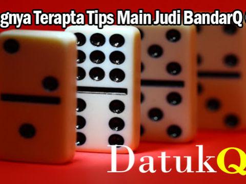 Untungnya Terapta Tips Main Judi BandarQ Online